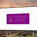 Phil Moore Designs Billboard